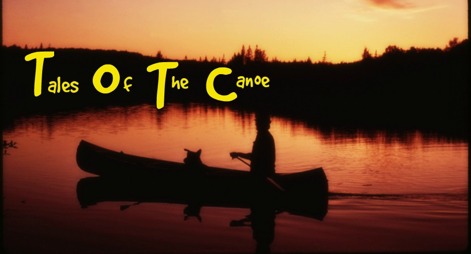 Tales Of The Canoe